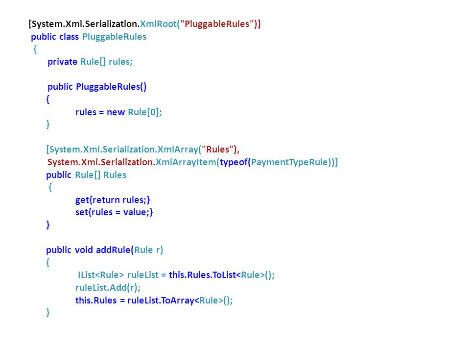 [System.Xml.Serialization.XmlRoot( PluggableRules )]